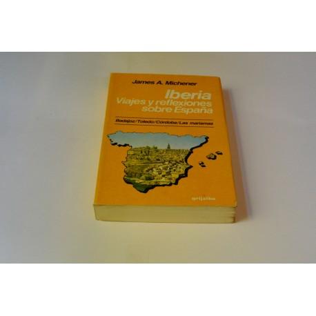 IBERIA. VIAJES Y REFLEXIONES SOBRE ESPAÑA. VOLUMEN I . BADAJOS, TOLEDO, CÓRDOBA Y LAS MARISMAS
