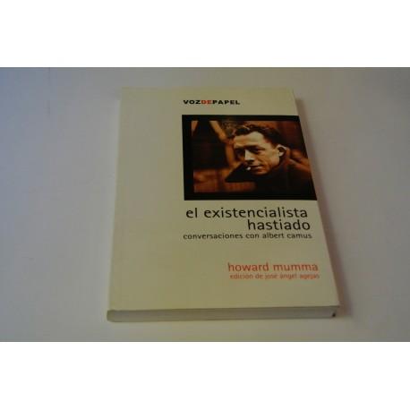 EL EXISTENCIALISTA HASTIADO.CONVERSACIONES CON ALBERT CAMUS