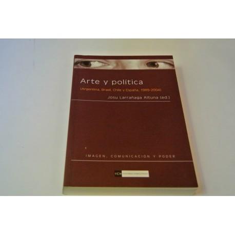 ARTE Y POLÍTICA (ARGENTINA, BRASIL, CHILE Y ESPAÑA, 1989-2004)