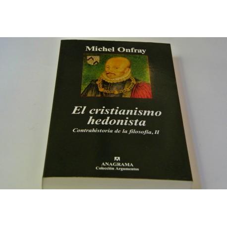 EL CRISTIANISMO HEDONISTA. CONTRAHISTORIA DE FILOSOFÍA, II
