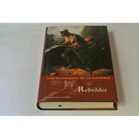 REBELDES. LOS OLVIDADOS DE LA HISTORIA