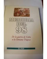 MEMORIA DEL 98, DE LA GUERRA DE CUBA A LA SEMANA TRÁGICA. COLECCIONABLE DE EL PAÍS