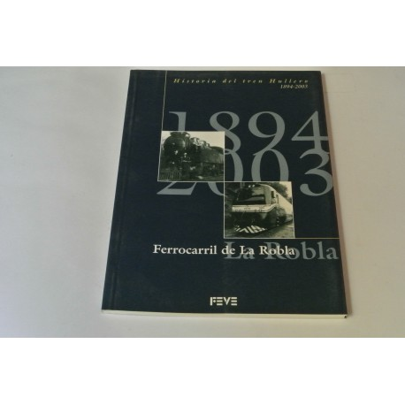 HISTORIA DEL TREN HULLERO 1894-2003. FERROCARRILES DE LA ROBLA