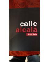 CALLE ALCALÁ FOTOGRAFIADA