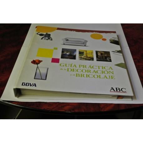 GUÍA PRÁCTICA DE LA DECORACIÓN Y EL BRICOLAGE. COLECCIONABLE DEL ABC