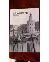 J.LAURENT 1816-1886. UN FOTÓGRAFO ENTRE EL NEGOCIO Y EL ARTE