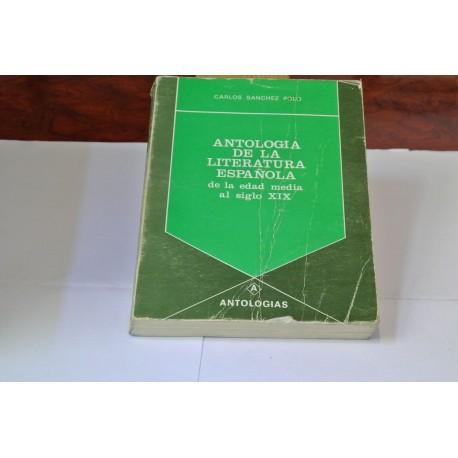 ANTOLOGÍA DE LA LITERATURA ESPÑOLA. DE LA EDAD MEDIA AL SIGLO XIX