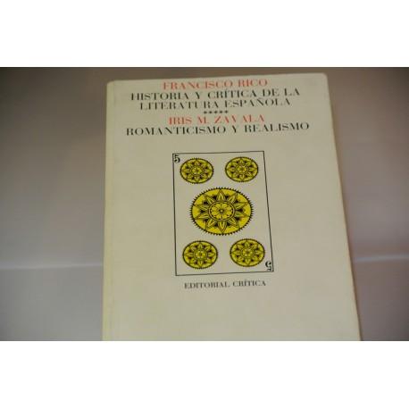 HISTORIA Y CRÍTICA DE LA LITERATURA ESPAÑOLA. ROMANTICISMO Y REALISMO.