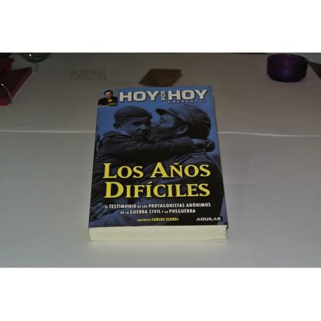 LOS AÑOS DIFÍCILES