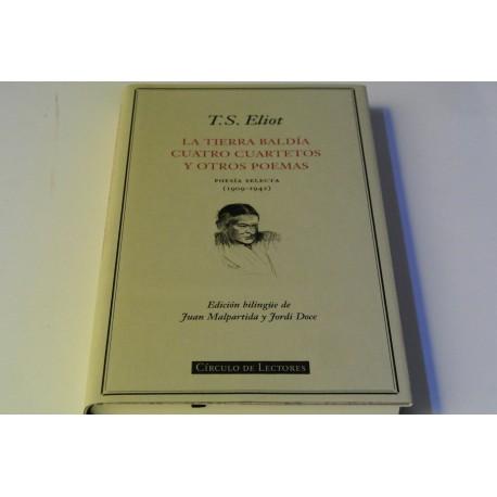 LA TIERRA BALDÍA, CUATRO CUARTETOS Y OTROS POEMAS (1909-1942)