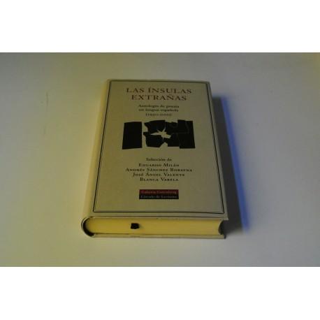LAS ÍNSULAS EXTRAÑAS. ANTOLOGÍA DE POESÍA EN LENGUA ESPAÑOLA (1950-2000)