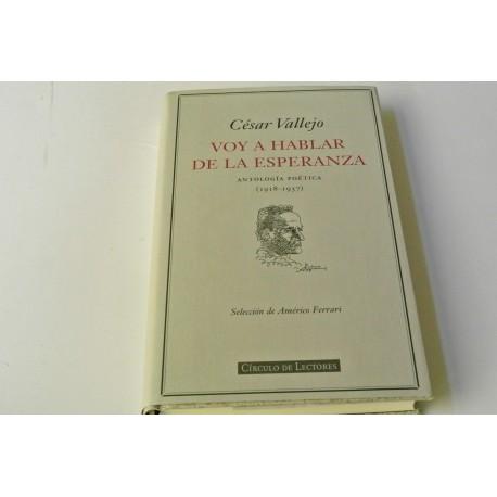 VOY A HABLAR DE LA ESPERANZA. ANTOLOGÍA POÉTICA (1918-1937)