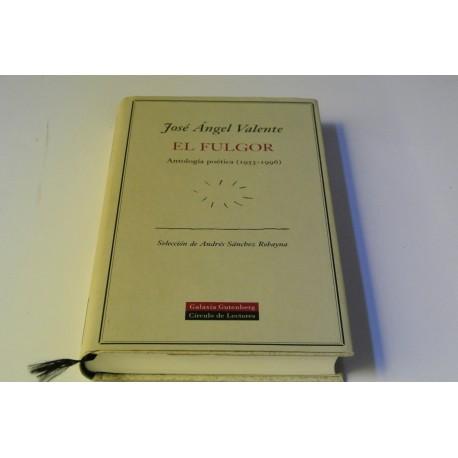 EL FULGOR. ANTOLOGÍA POÉTICA. (1953-1996)